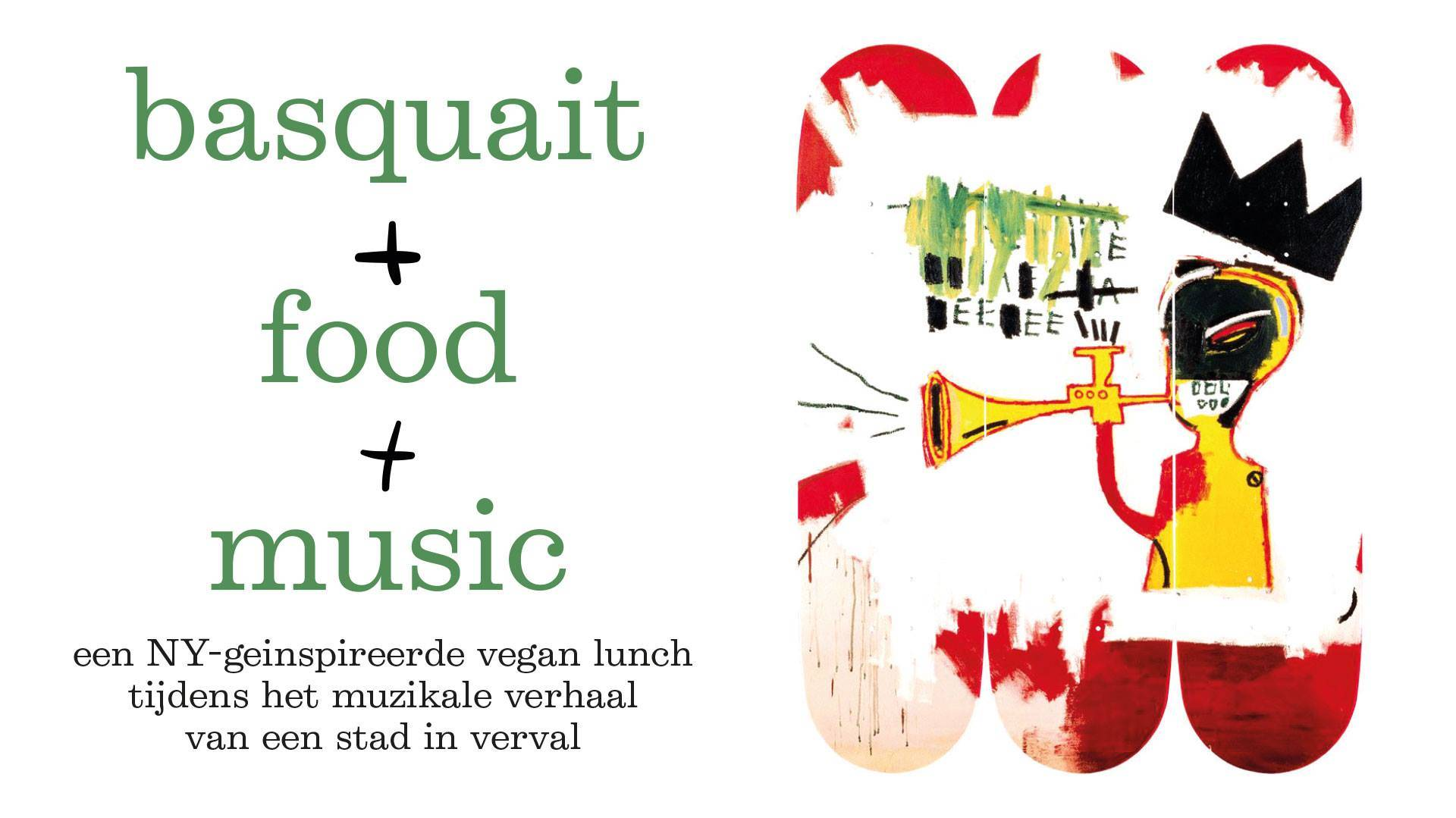 Basquiat + Food + Music
